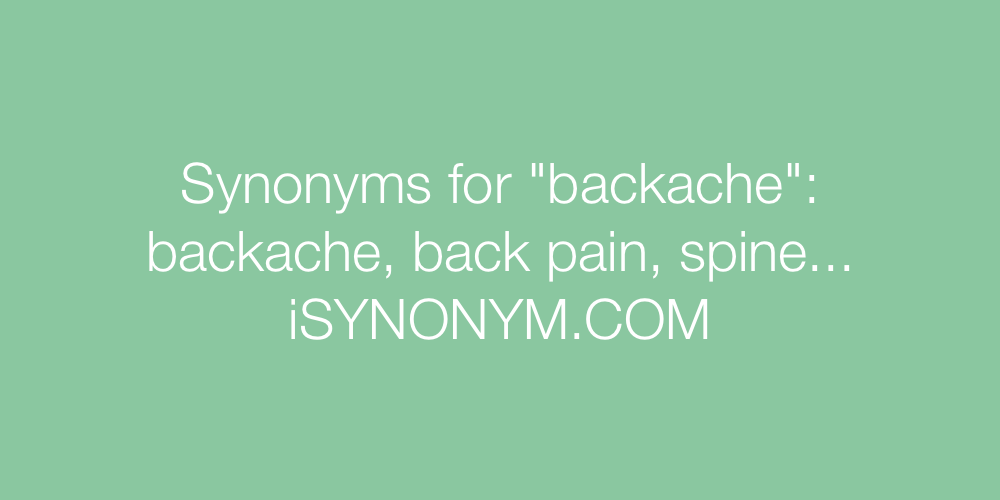 Synonyms backache