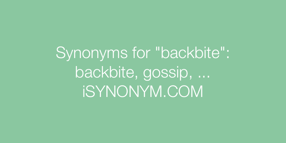 Synonyms backbite