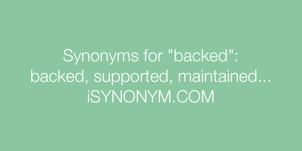Synonyms backed