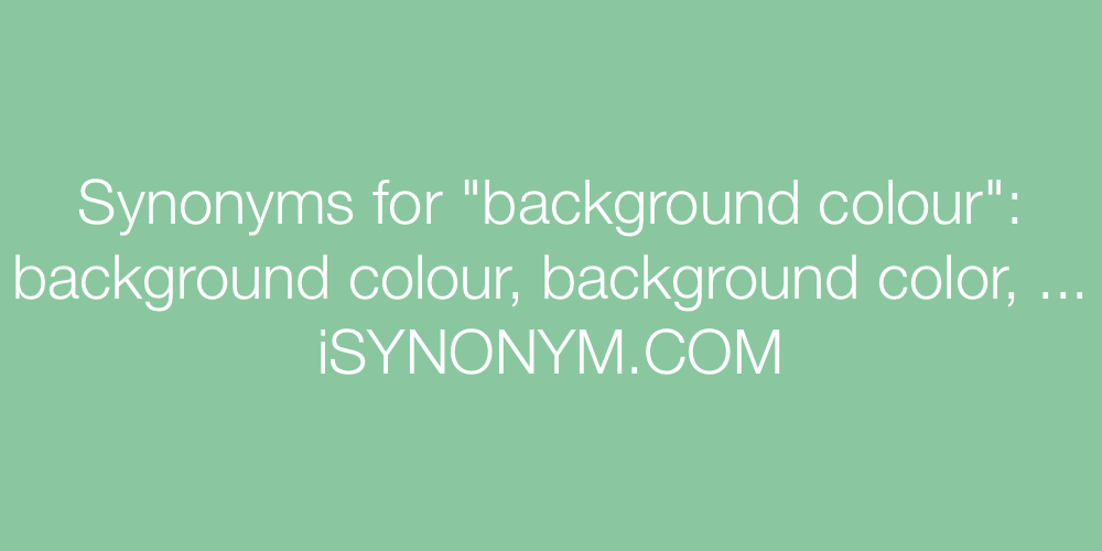 Synonyms background colour