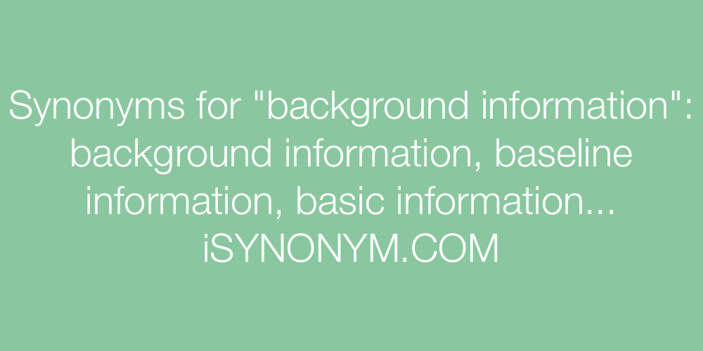 Synonyms background information