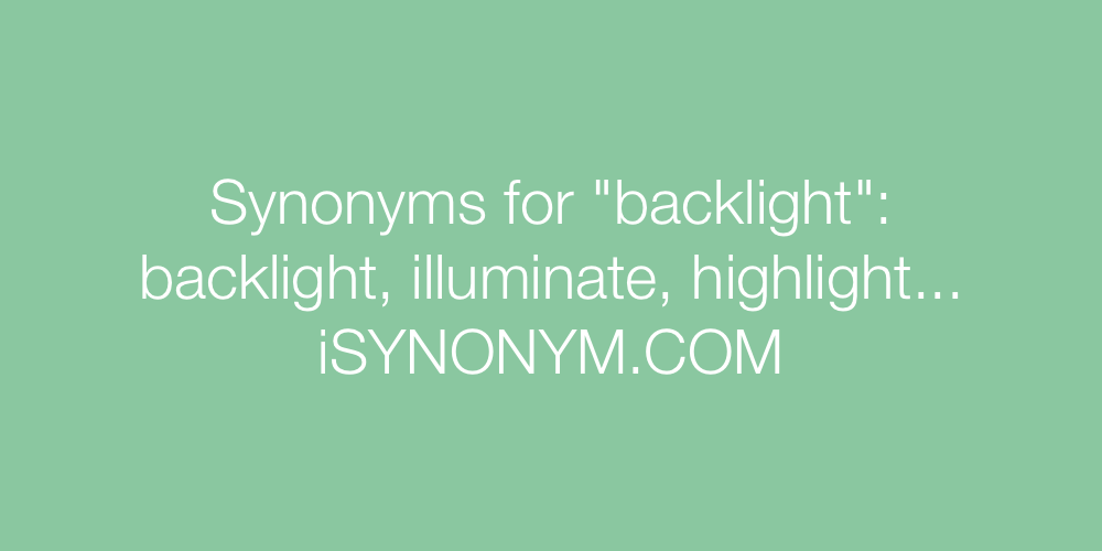 Synonyms backlight