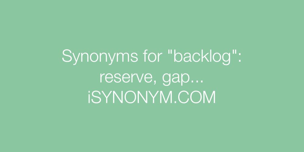 Synonyms backlog