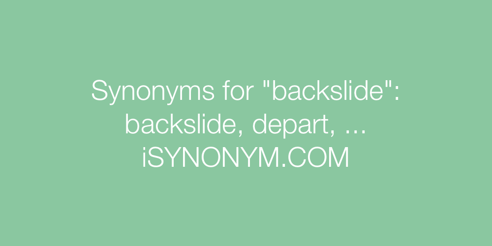 Synonyms backslide