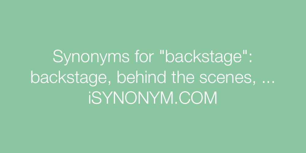 Synonyms backstage