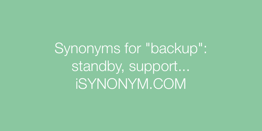 Synonyms backup