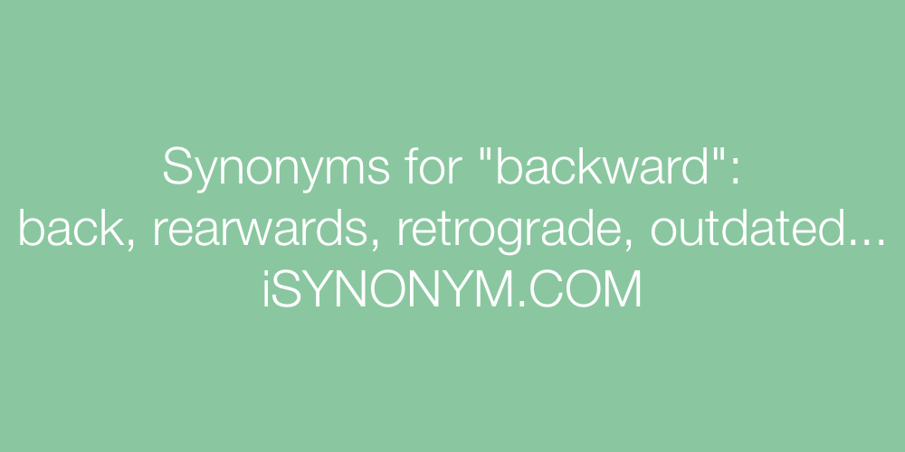 Synonyms backward