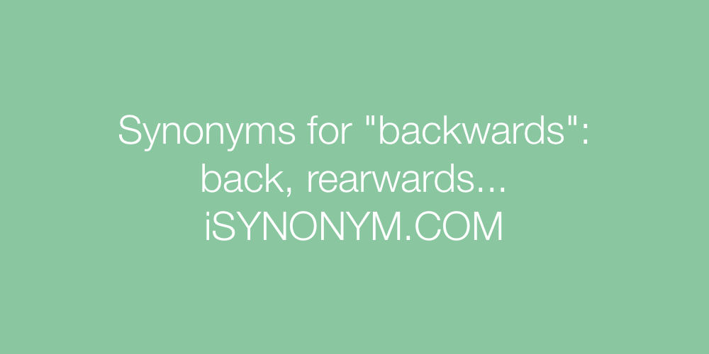 Synonyms backwards