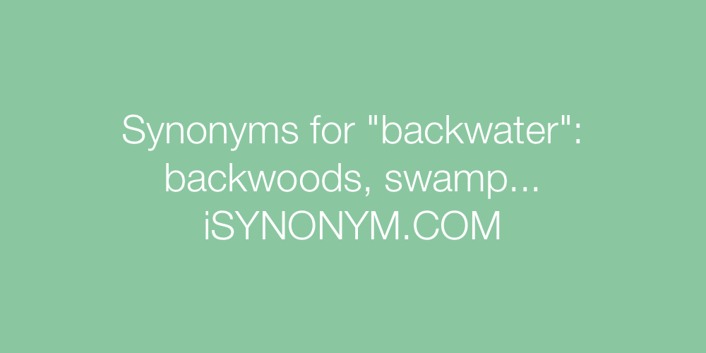 Synonyms backwater