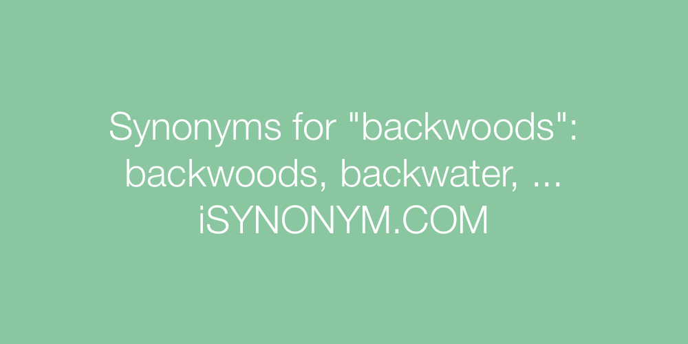 Synonyms backwoods