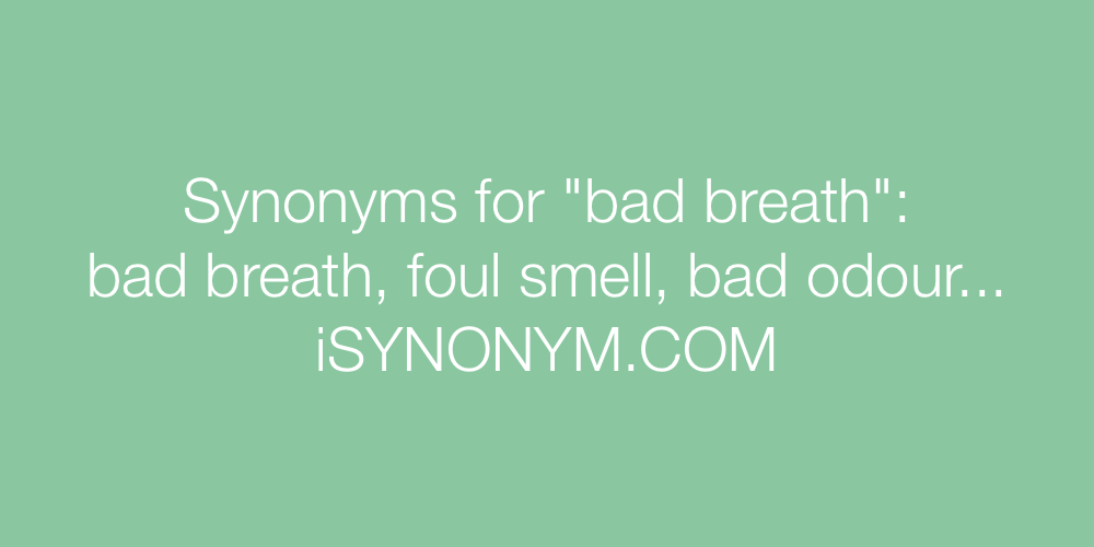 Synonyms bad breath