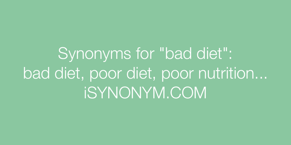 Synonyms bad diet