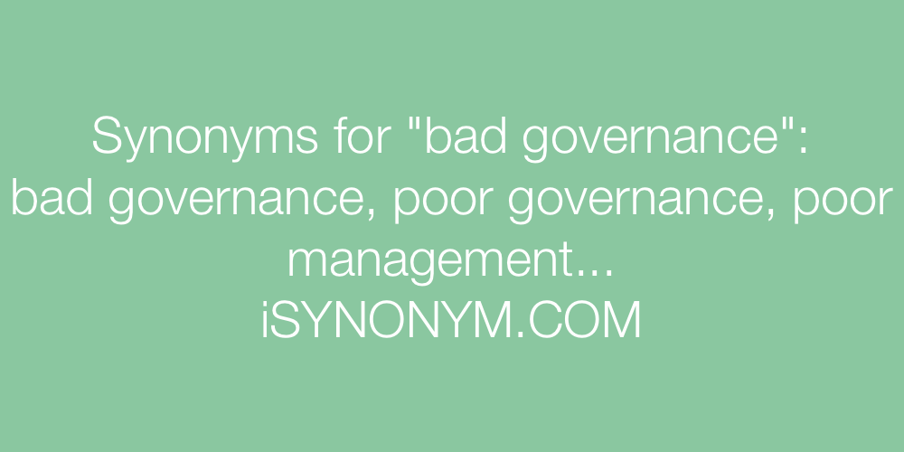 Synonyms bad governance
