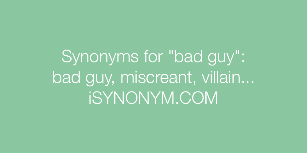Synonyms bad guy