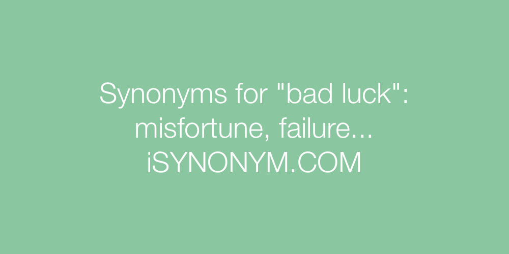 Synonyms bad luck