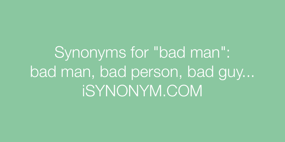 Synonyms bad man