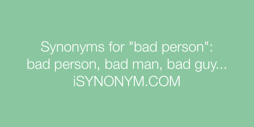Synonyms bad person