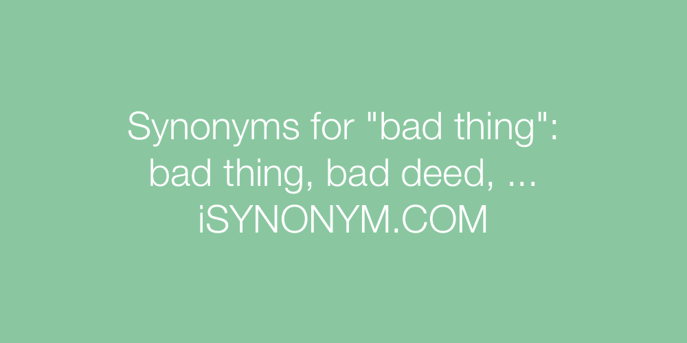 Synonyms bad thing