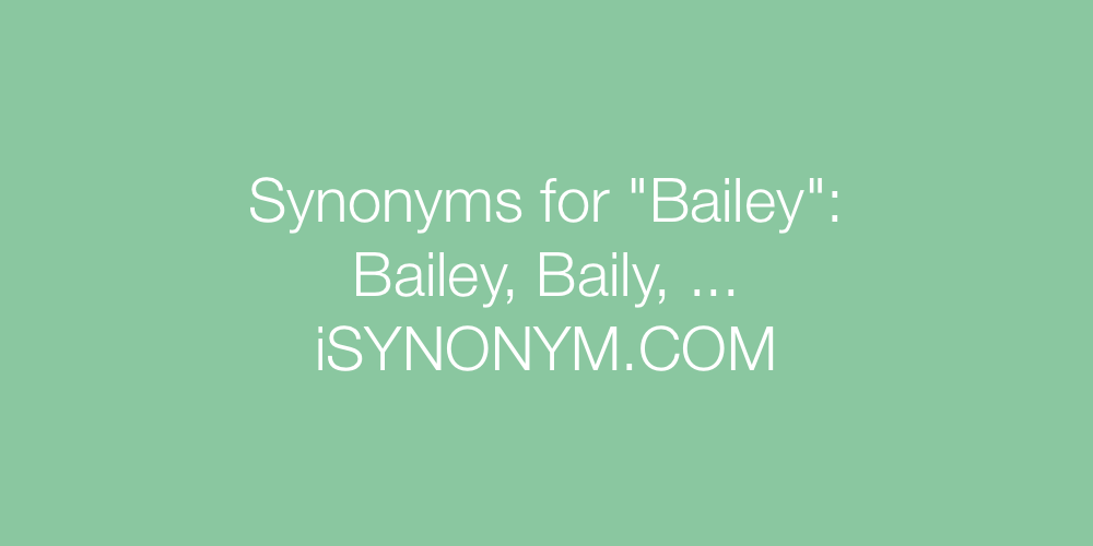 Synonyms Bailey