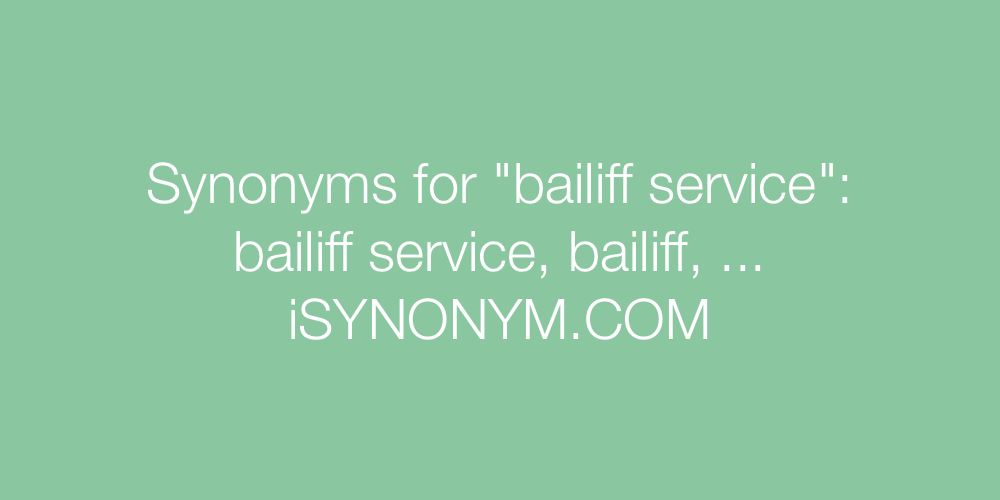 Synonyms bailiff service
