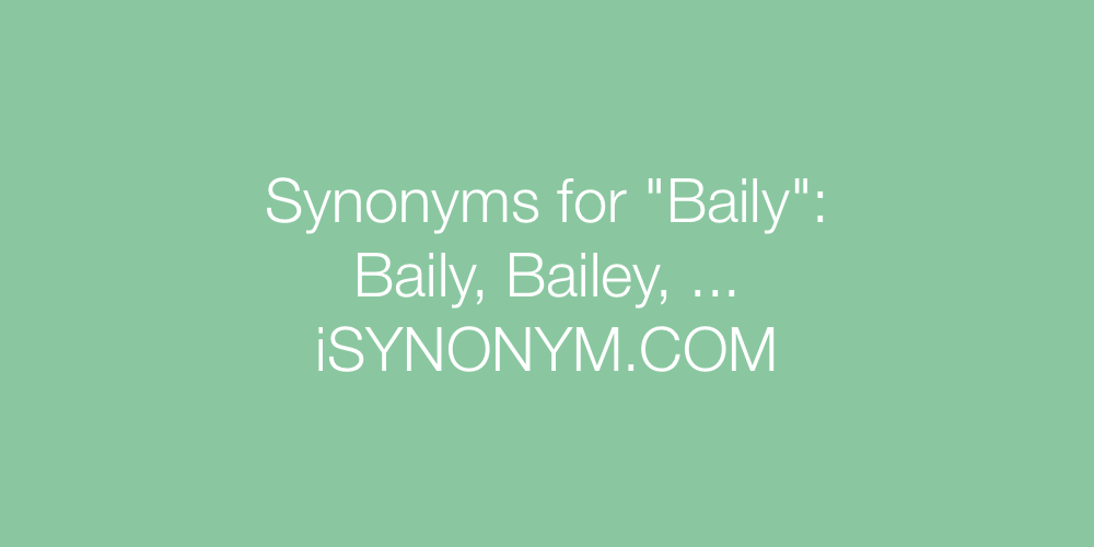 Synonyms Baily