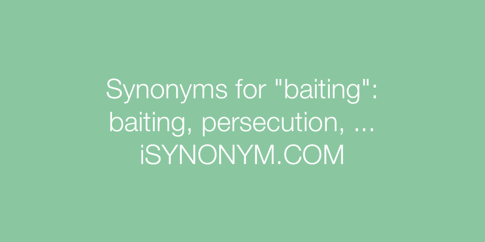 Synonyms baiting