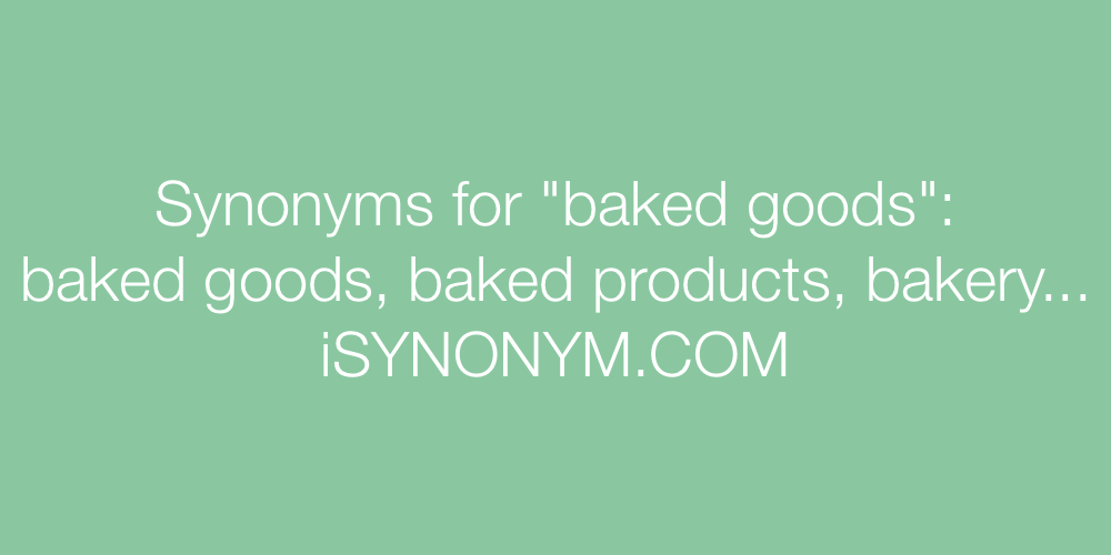 Synonyms baked goods