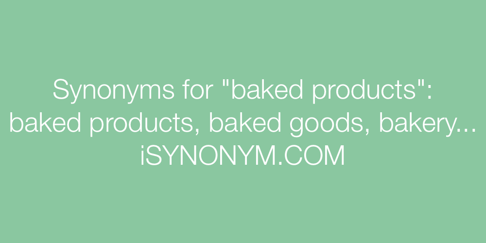 Synonyms baked products
