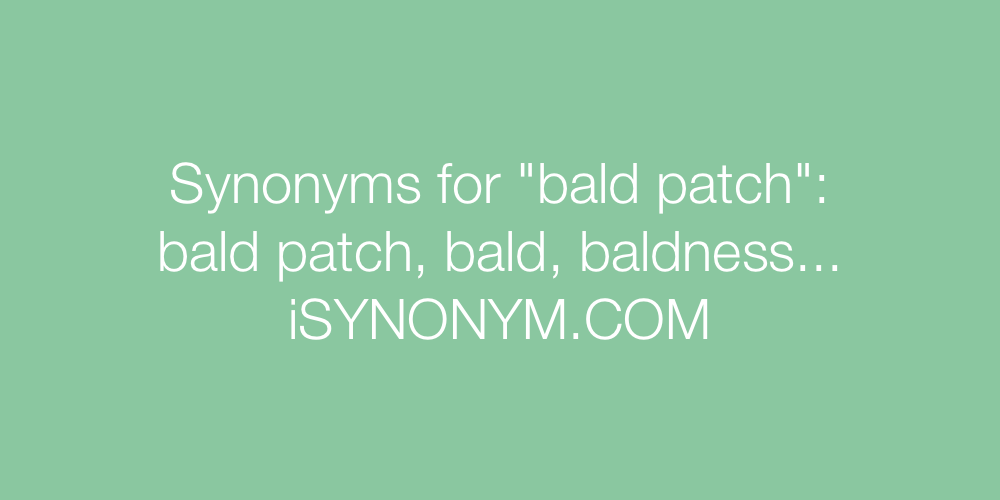 Synonyms bald patch