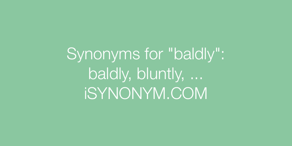 Synonyms baldly