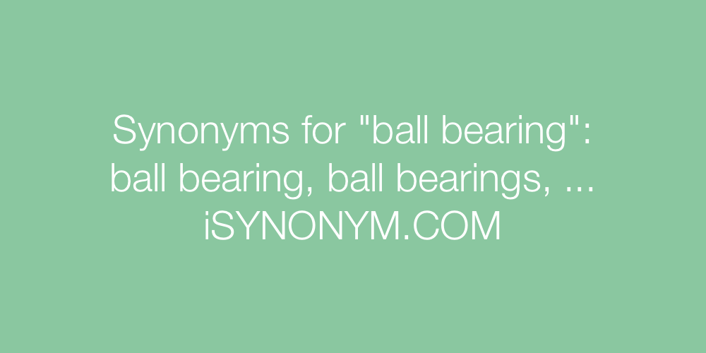 Synonyms ball bearing