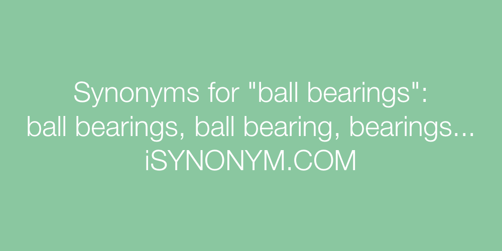 Synonyms ball bearings