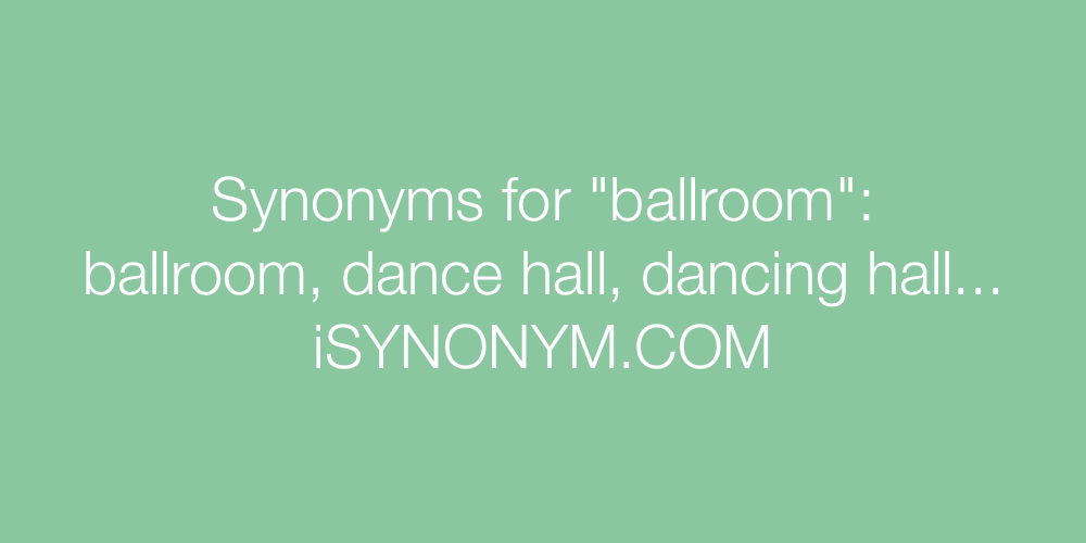 Synonyms ballroom