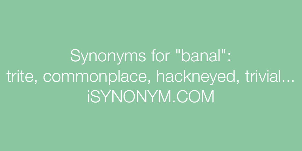 Synonyms banal