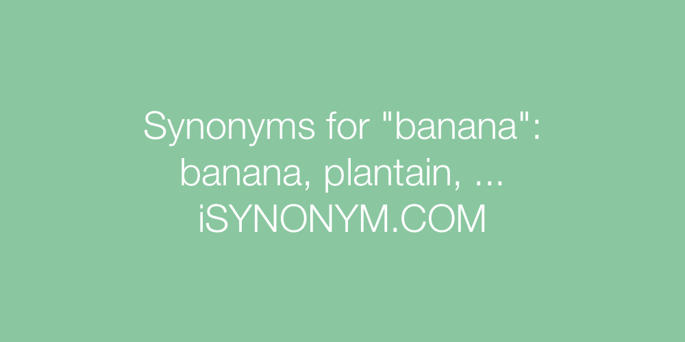 Synonyms banana