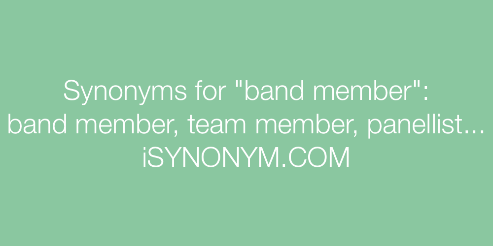 Synonyms band member