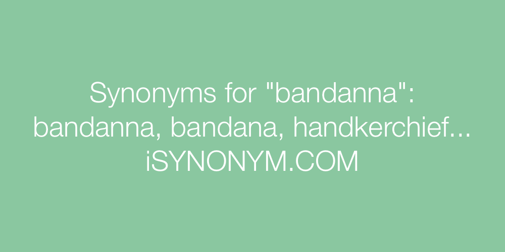 Synonyms bandanna