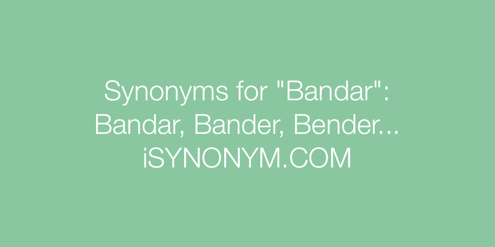 Synonyms Bandar