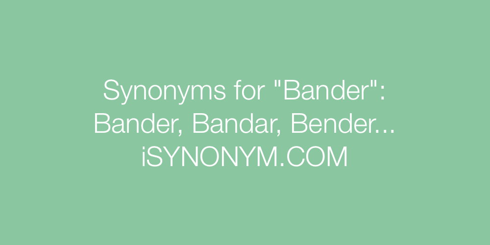 Synonyms Bander