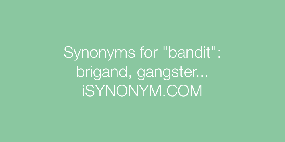 Synonyms bandit