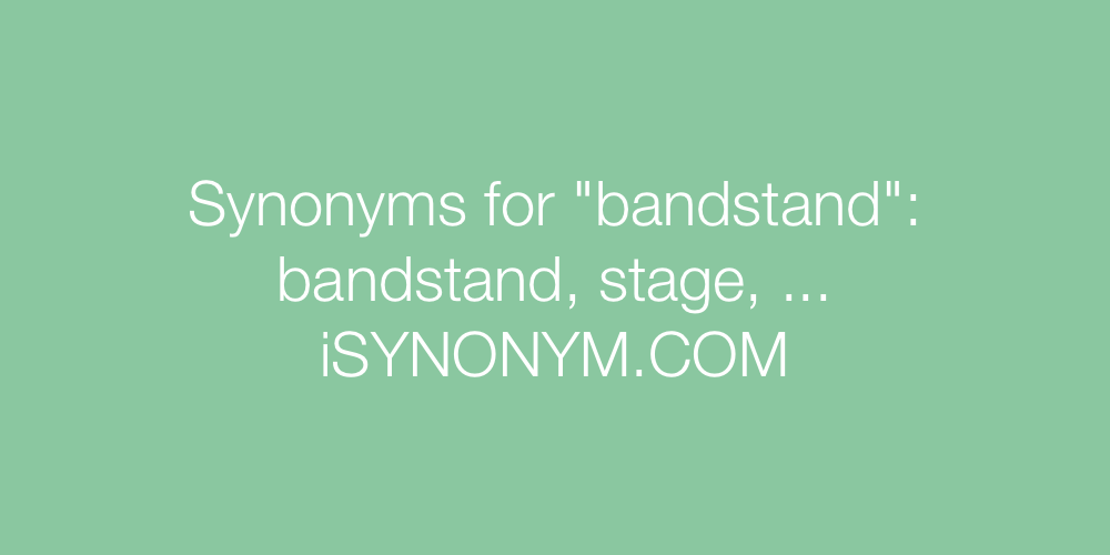 Synonyms bandstand