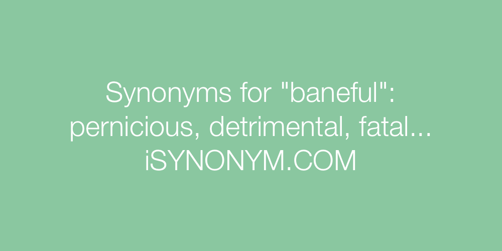 Synonyms baneful