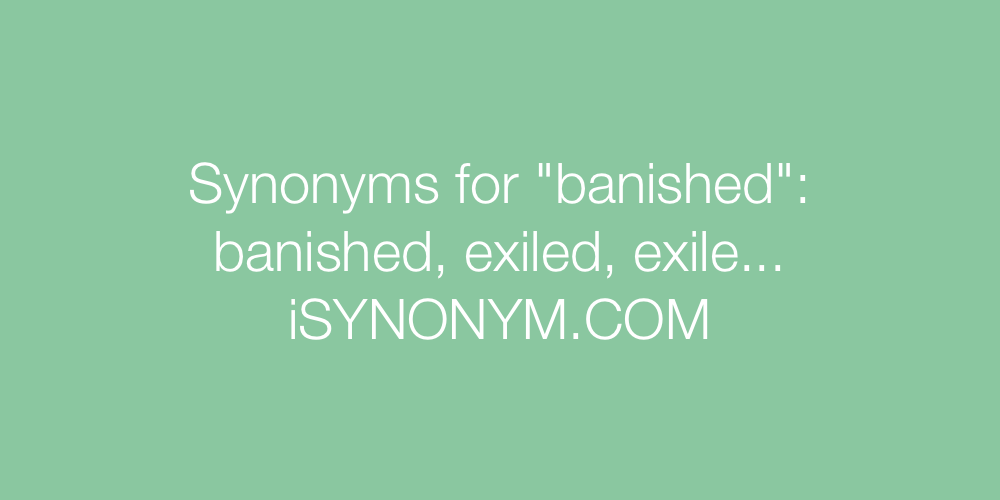 Synonyms banished