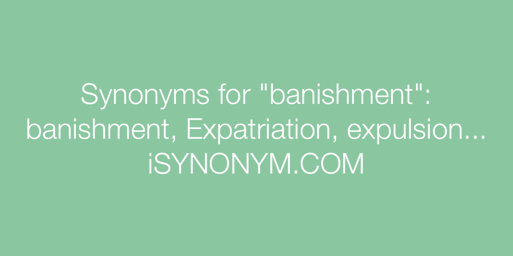 Synonyms banishment