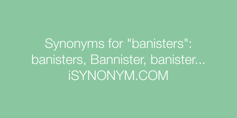 Synonyms banisters