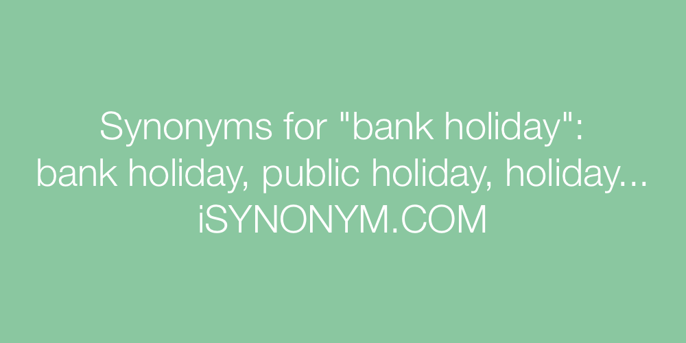 Synonyms bank holiday