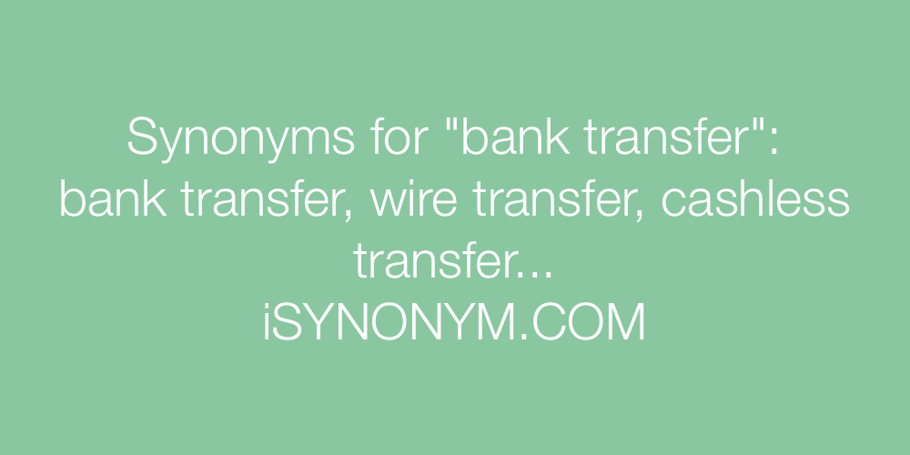 Synonyms bank transfer