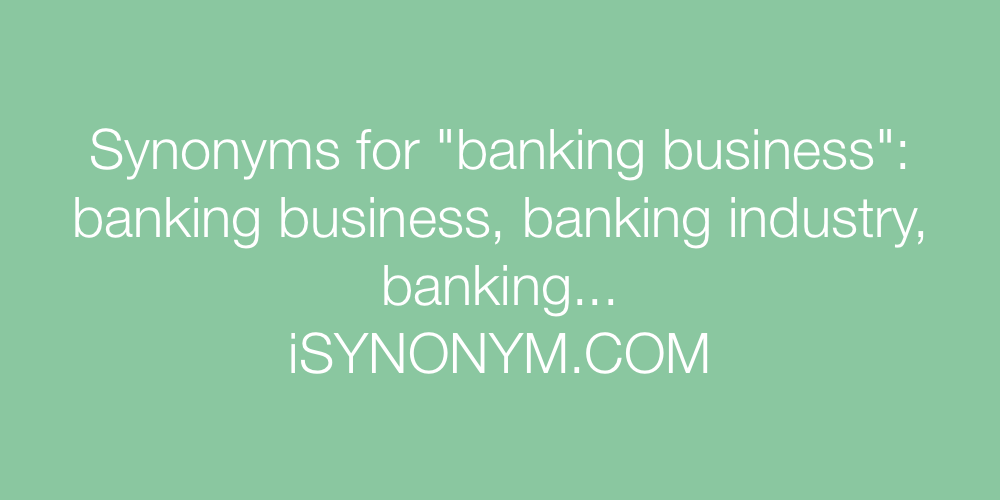 Synonyms banking business