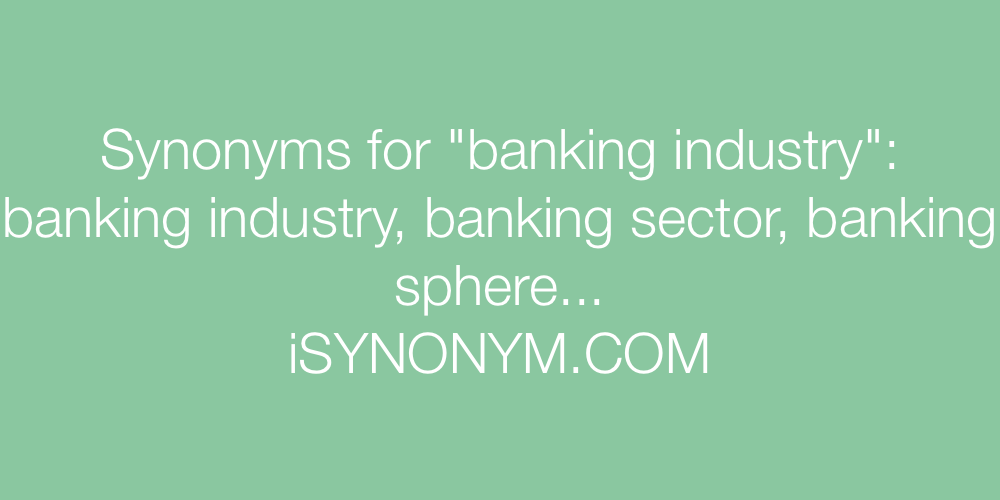 Synonyms banking industry