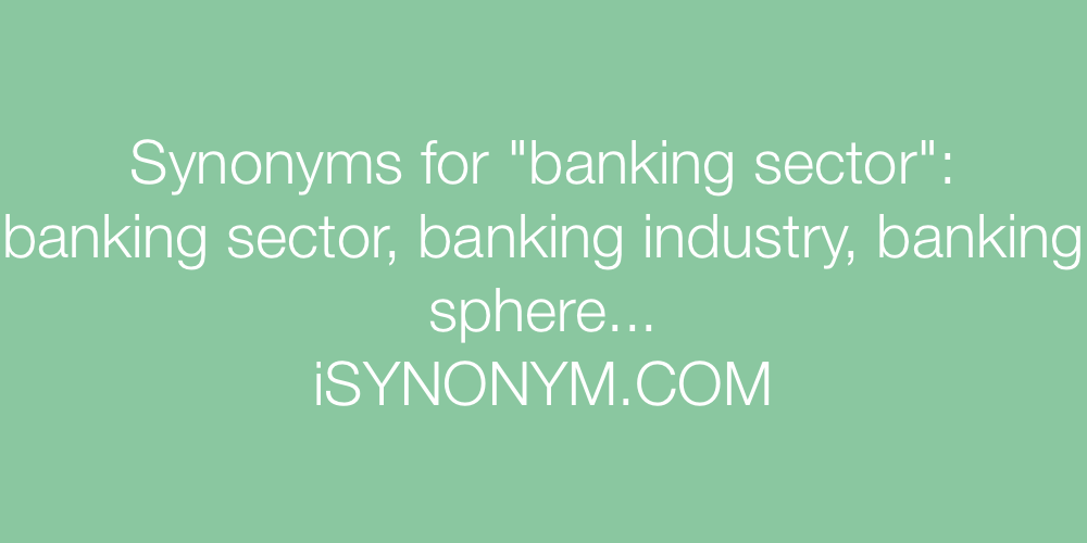 Synonyms banking sector